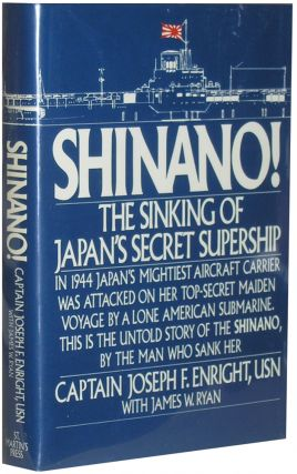 Shinano!: The Sinking of Japan's Secret Supership. Captain Joseph F. Enright