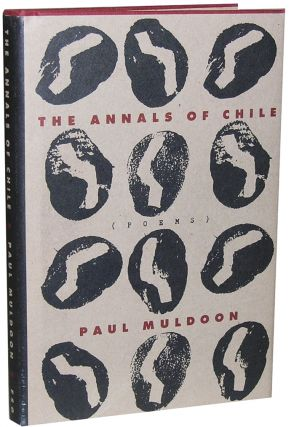 The Annals of Chile. Paul Muldoon