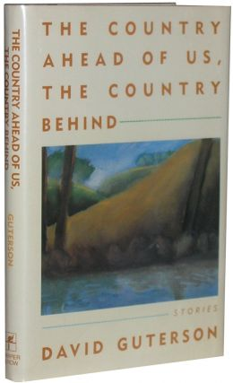 The Country Ahead of Us, the Country Behind. David Guterson